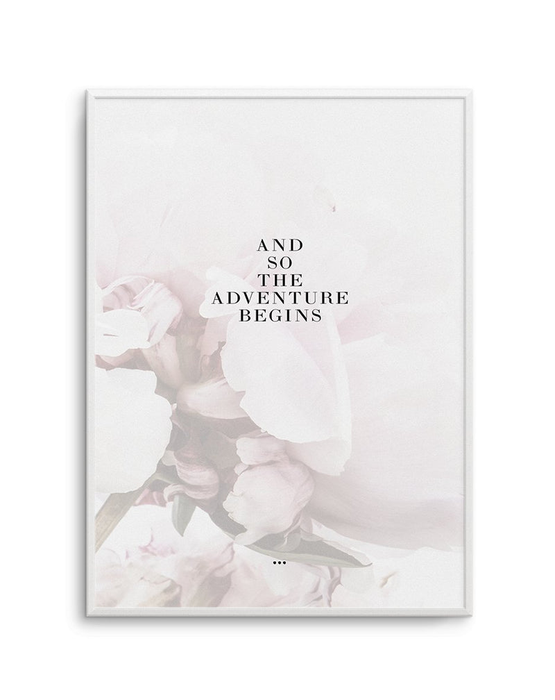 And So The Adventure Begins... - Olive et Oriel | Shop Art Prints & Posters Online