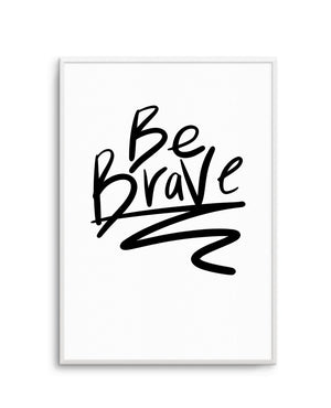 Be Brave - Olive et Oriel | Shop Art Prints & Posters Online