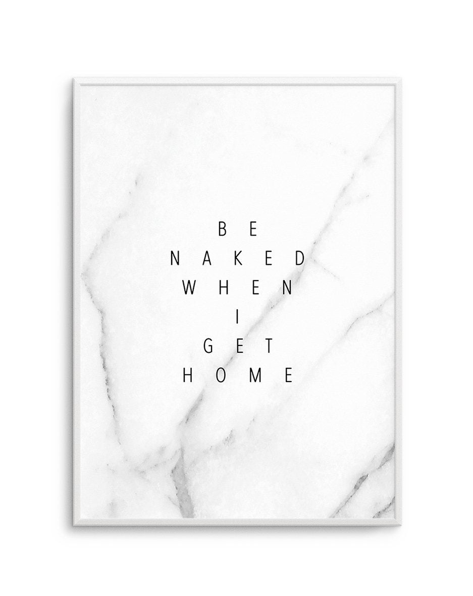 Be Naked When I Get Home - Olive et Oriel | Shop Art Prints & Posters Online