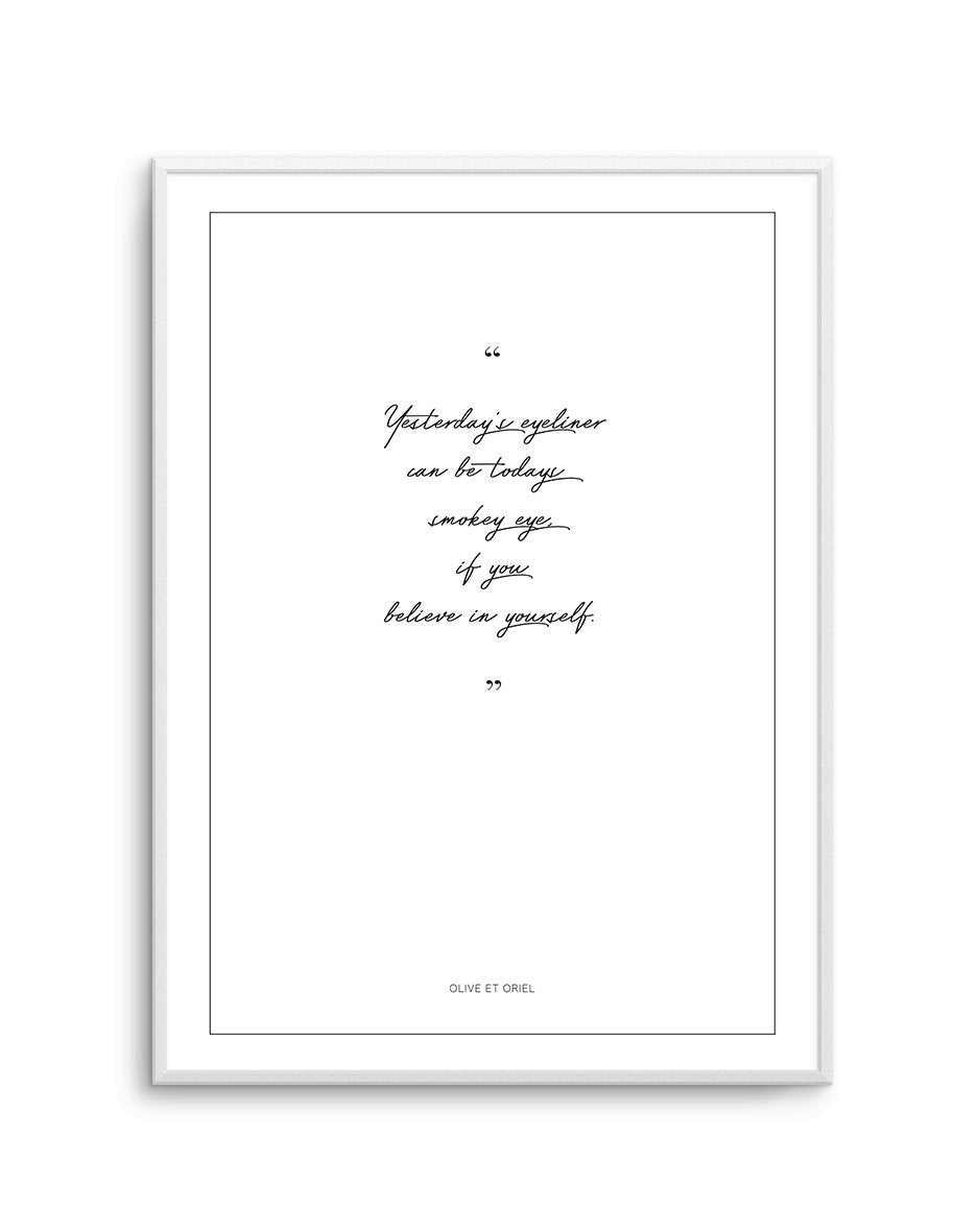Believe in Yourself - Olive et Oriel | Shop Art Prints & Posters Online