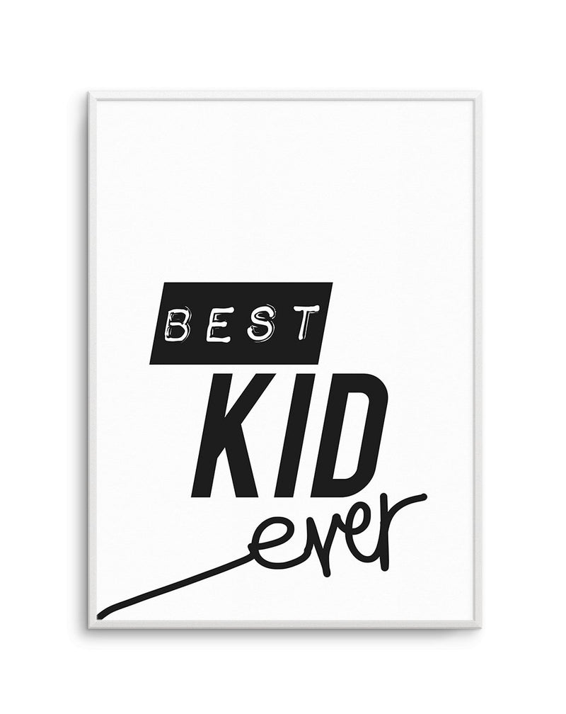 Best Kid Ever - Olive et Oriel | Shop Art Prints & Posters Online