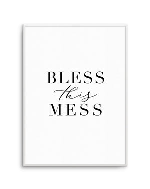 Bless This Mess - Olive et Oriel | Shop Art Prints & Posters Online
