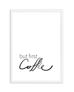 But First Coffee - Olive et Oriel | Shop Art Prints & Posters Online