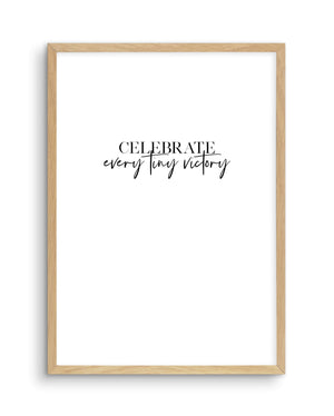 Celebrate Every Tiny Victory - Olive et Oriel | Shop Art Prints & Posters Online