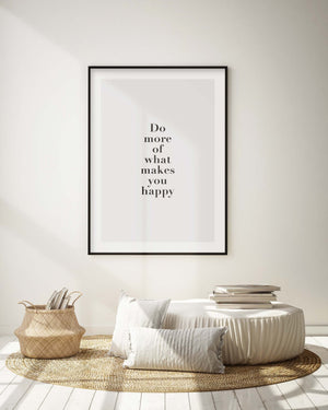Do More Of What Makes You Happy - Olive et Oriel