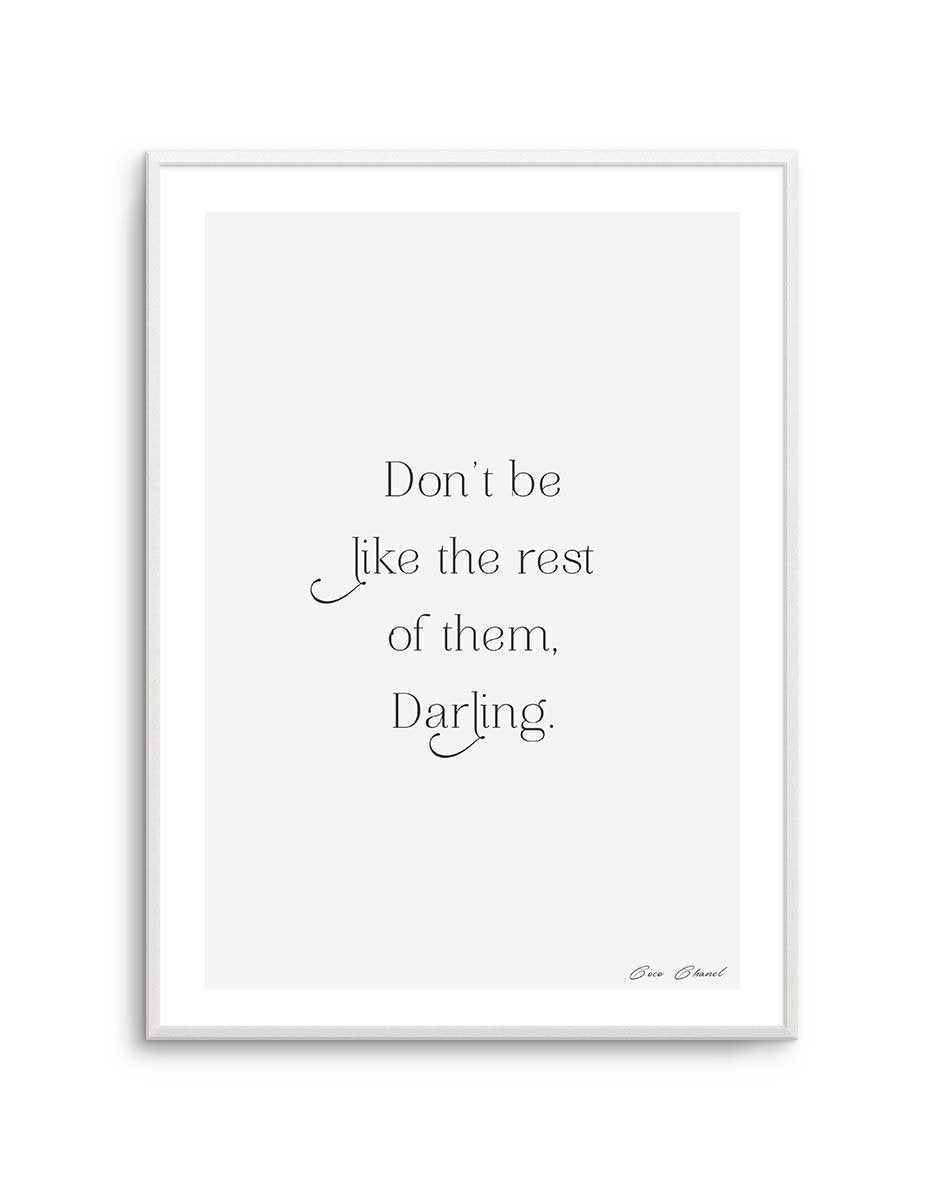 Don't Be Like The Rest Of Them Darling | Coco Chanel - Olive et Oriel