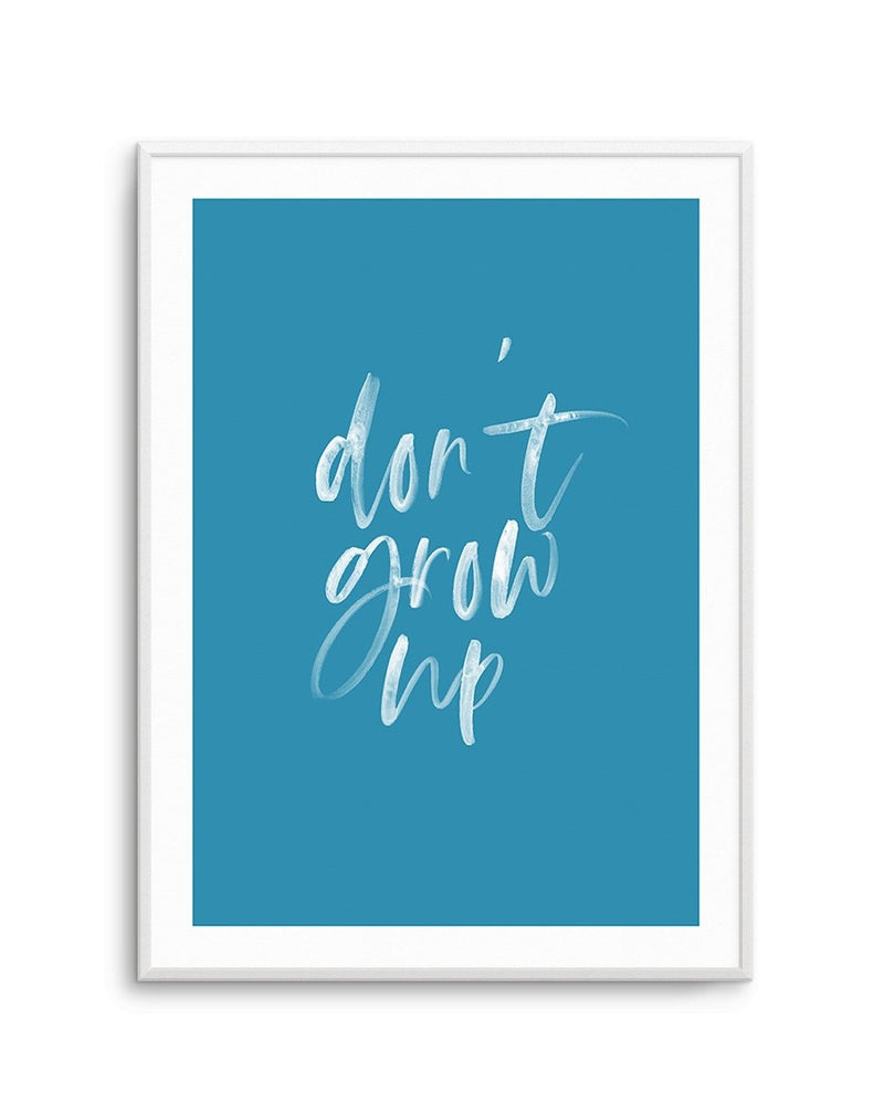 Don't Grow Up | Ocean Blue - Olive et Oriel | Shop Art Prints & Posters Online