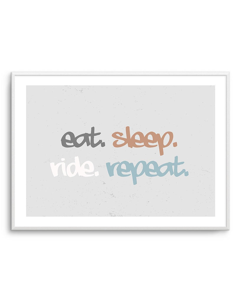 Eat Sleep Ride Repeat - Olive et Oriel
