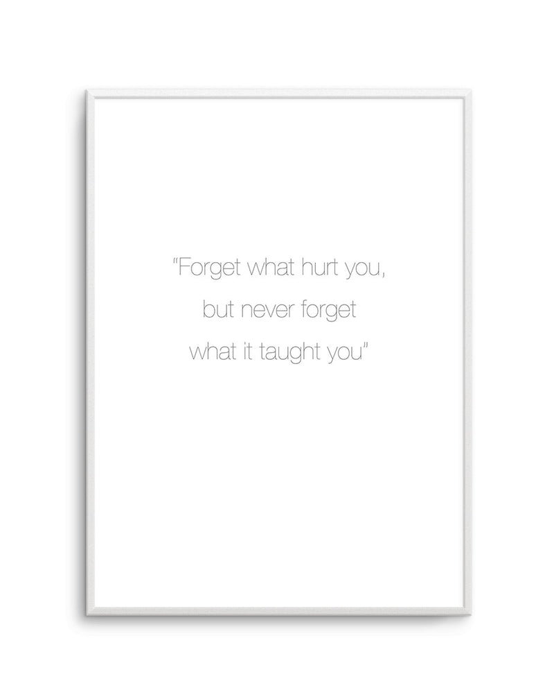 Forget What Hurt You - Olive et Oriel | Shop Art Prints & Posters Online
