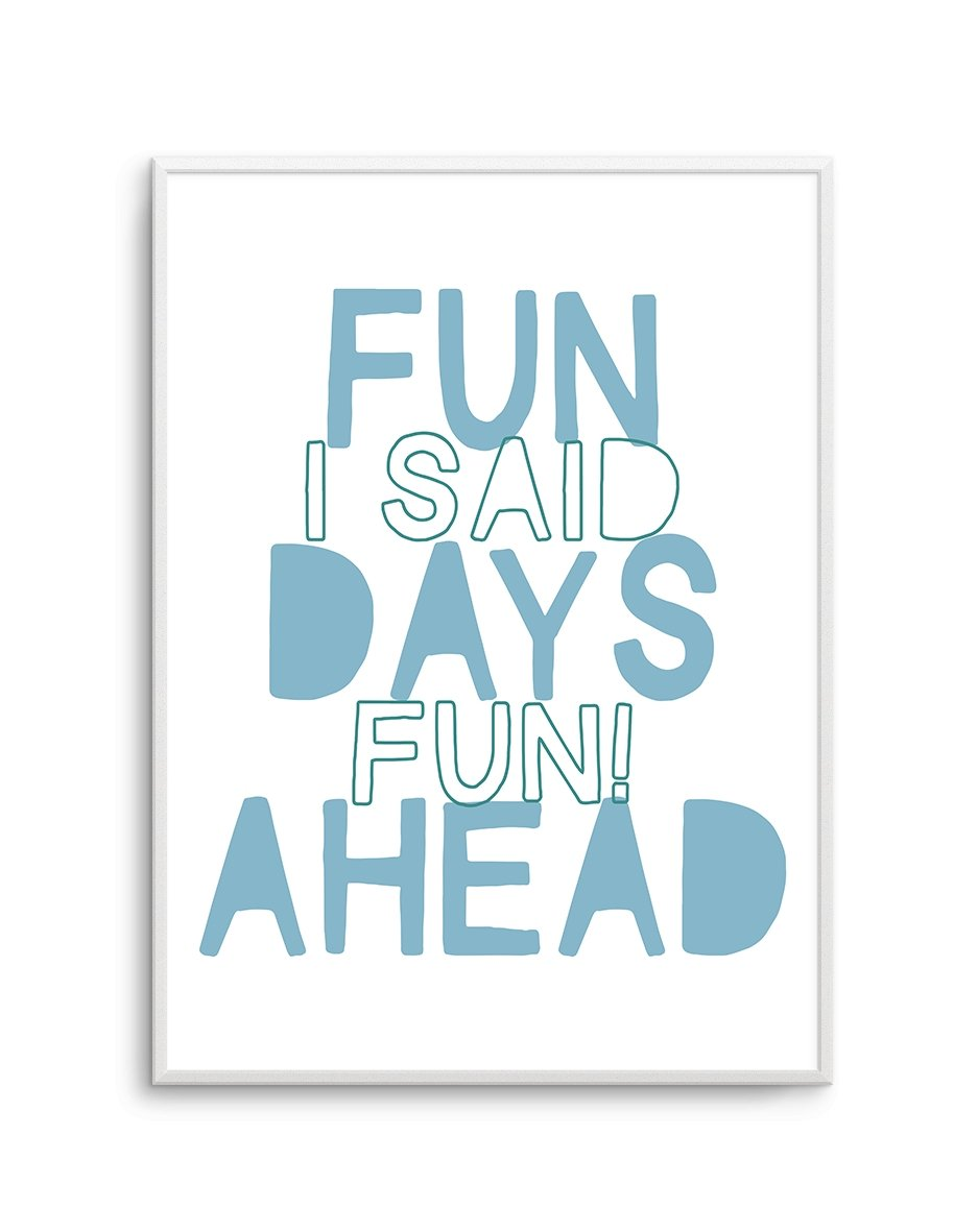 Fun Days Ahead - Olive et Oriel | Shop Art Prints & Posters Online