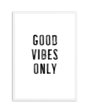 Good Vibes Only | Black - Olive et Oriel | Shop Art Prints & Posters Online