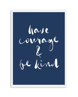 Have Courage and Be Kind | Navy - Olive et Oriel | Shop Art Prints & Posters Online