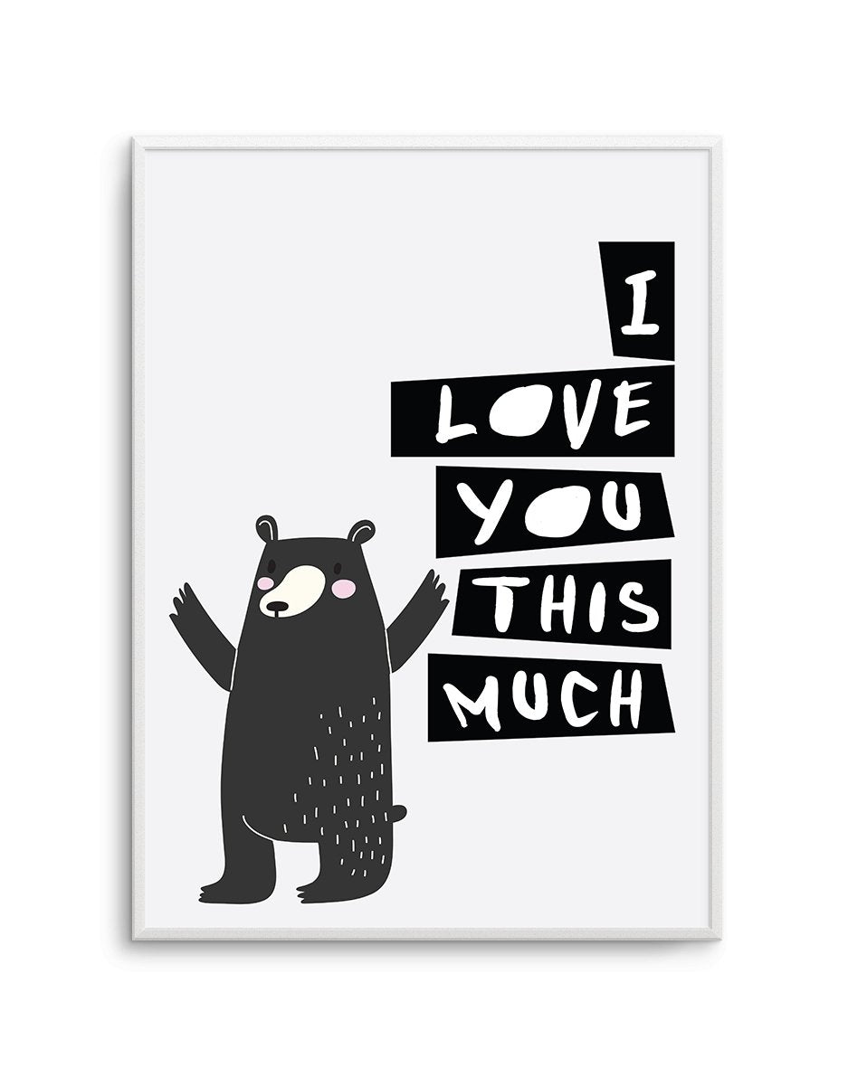 I Love You This Much - Olive et Oriel | Shop Art Prints & Posters Online