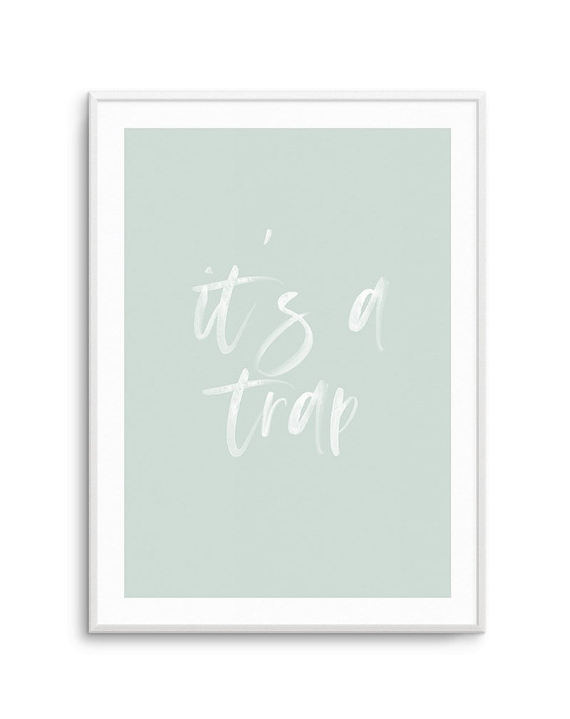 It's A Trap | 3 Colours Options - Olive et Oriel | Shop Art Prints & Posters Online