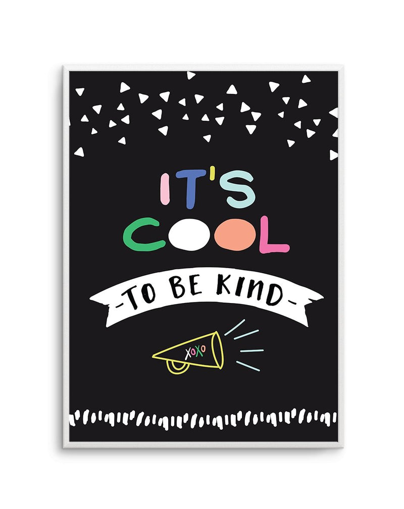 It's Cool To Be Kind - Olive et Oriel | Shop Art Prints & Posters Online