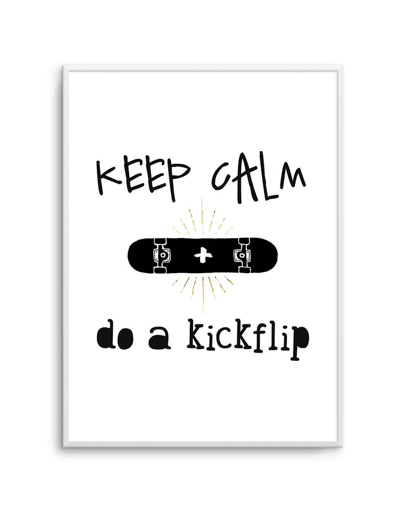 Keep Calm + Do A Kickflip - Olive et Oriel | Shop Art Prints & Posters Online