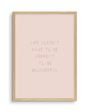 Life Doesn't Have To Be Perfect - Olive et Oriel | Shop Art Prints & Posters Online
