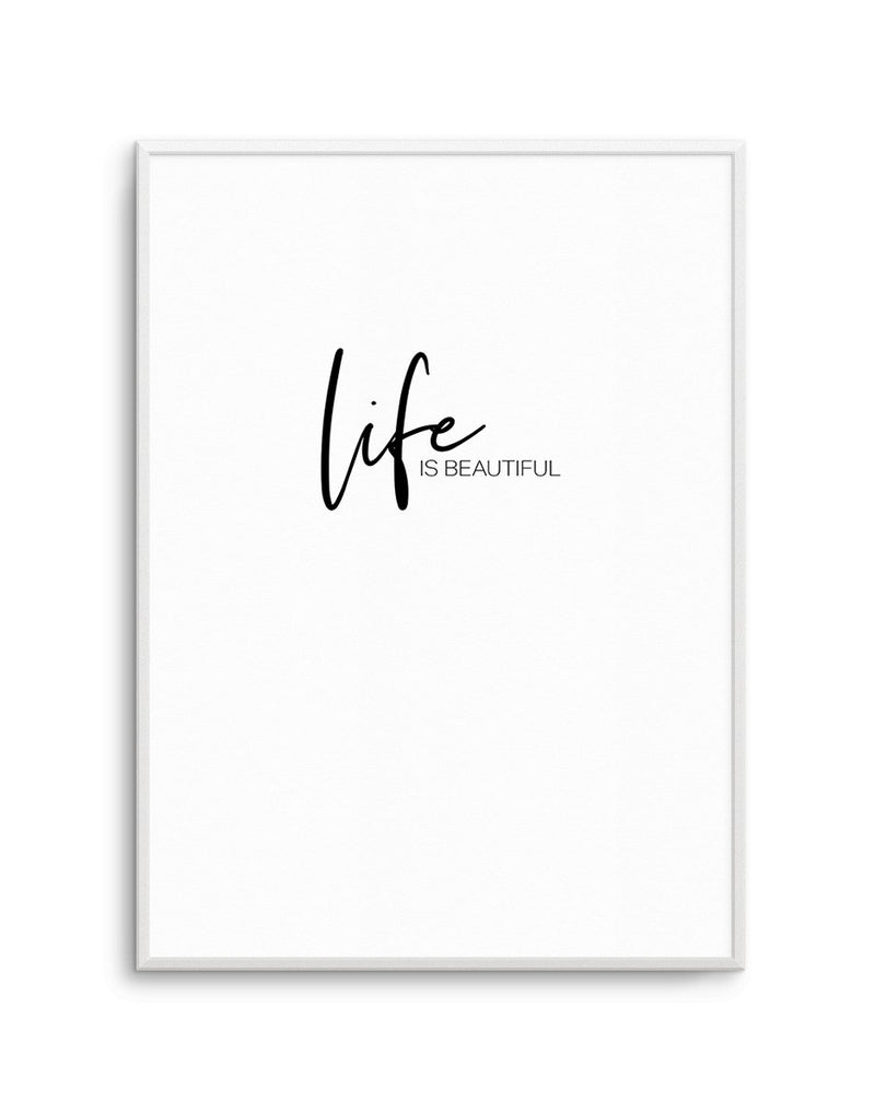 Life Is Beautiful - Olive et Oriel | Shop Art Prints & Posters Online