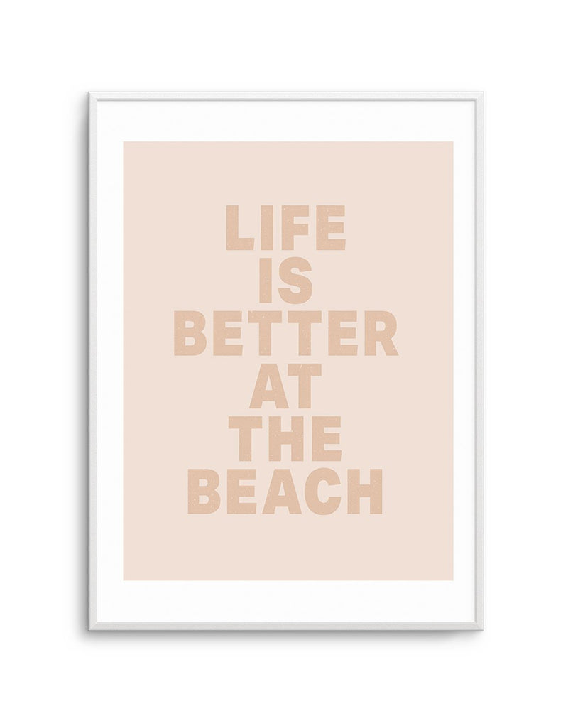 Life Is Better At The Beach - Olive et Oriel