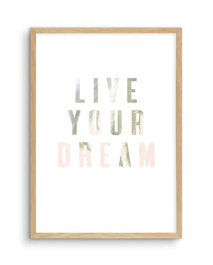 Live Your Dream - Olive et Oriel | Shop Art Prints & Posters Online