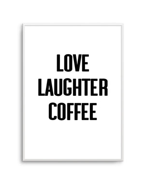 Love Laughter Coffee - Olive et Oriel | Shop Art Prints & Posters Online