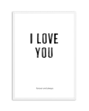 Love You Forever & Always | B&W - Olive et Oriel | Shop Art Prints & Posters Online