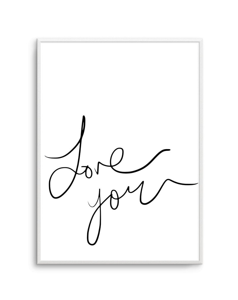 Love You | Hand Scripted - Olive et Oriel