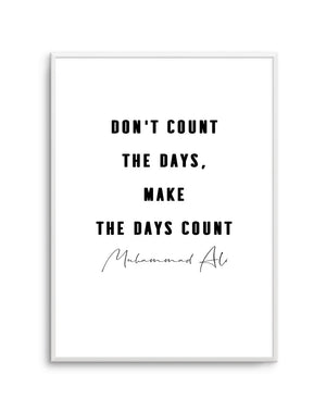 Make The Days Count | B&W - Olive et Oriel | Shop Art Prints & Posters Online