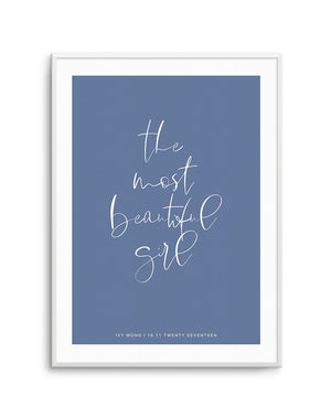 Most Beautiful Girl | 4 Colour Options - Olive et Oriel | Shop Art Prints & Posters Online