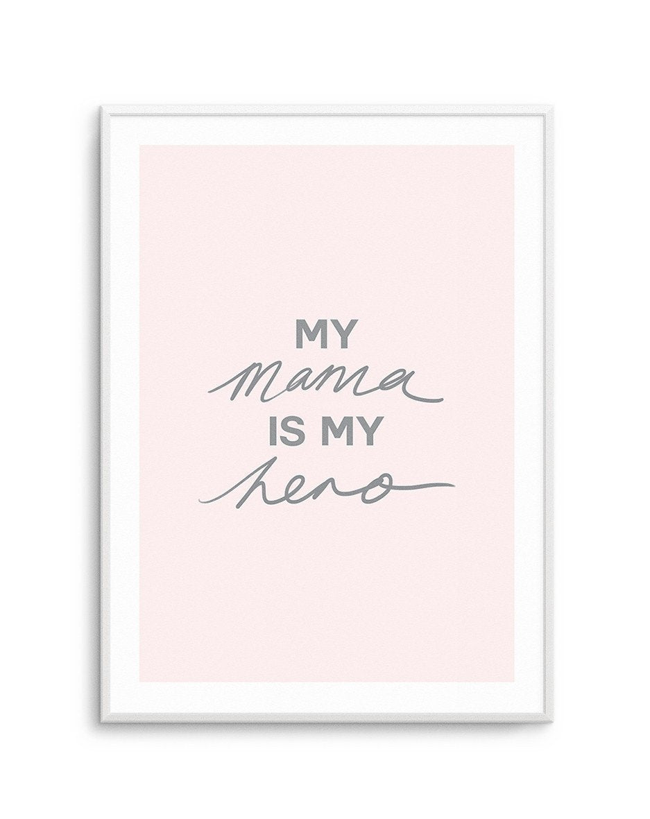 My Mama Is My Hero - Olive et Oriel | Shop Art Prints & Posters Online
