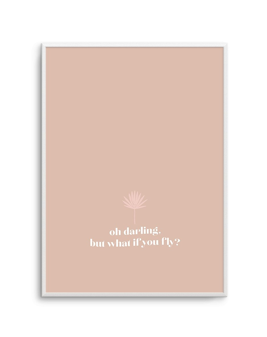Oh Darling, But What If You Fly - Olive et Oriel | Shop Art Prints & Posters Online