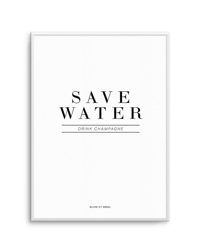 Save Water, Drink Champagne - Olive et Oriel | Shop Art Prints & Posters Online