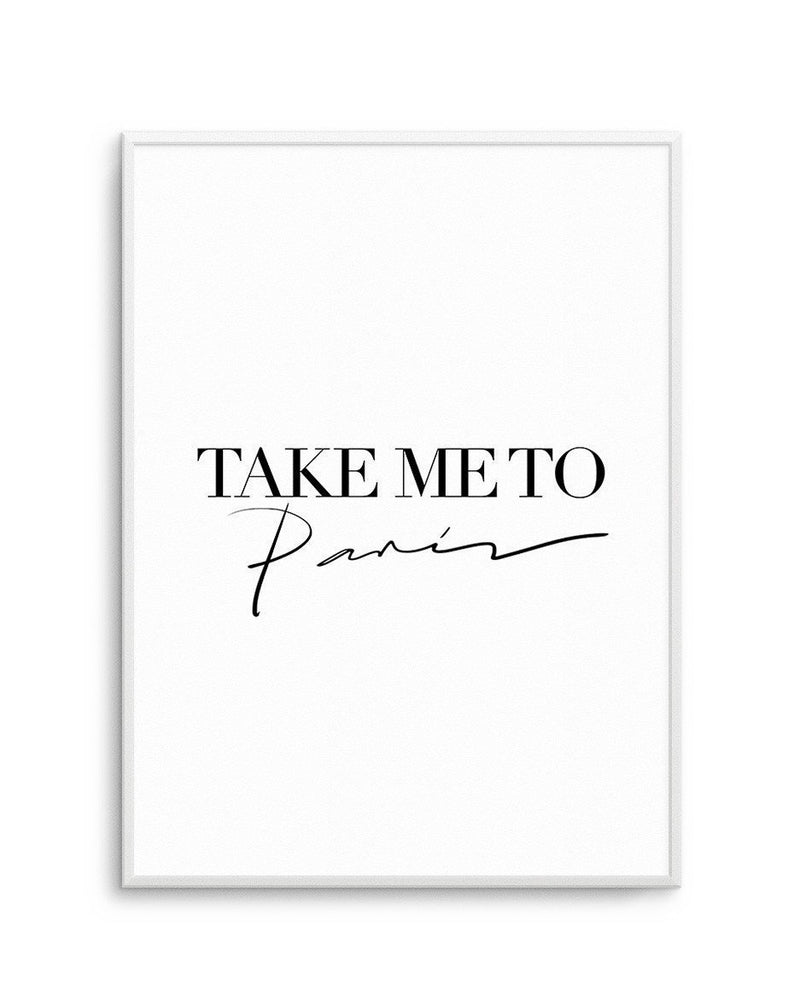 Take Me To Paris - Olive et Oriel | Shop Art Prints & Posters Online