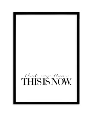 That Was Then, This Is Now - Olive et Oriel | Shop Art Prints & Posters Online