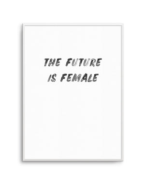The Future Is Female - Olive et Oriel | Shop Art Prints & Posters Online