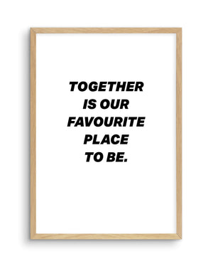 Together Is Our Favourite Place To Be - Olive et Oriel | Shop Art Prints & Posters Online