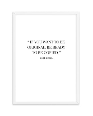 Want To Be Original | Coco Chanel