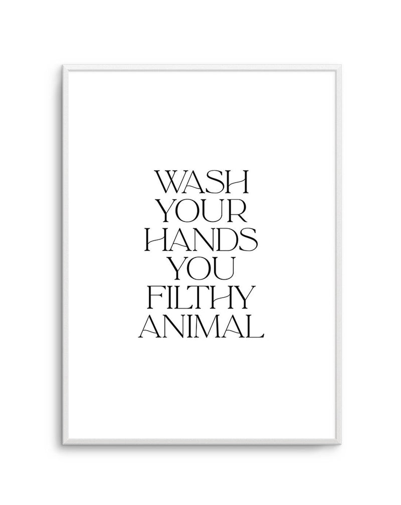 Wash Your Hands, You Filthy Animal - Olive et Oriel