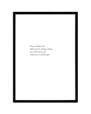 What You've Always Done - Olive et Oriel | Shop Art Prints & Posters Online