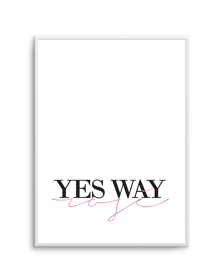Yes Way Rose - Olive et Oriel | Shop Art Prints & Posters Online