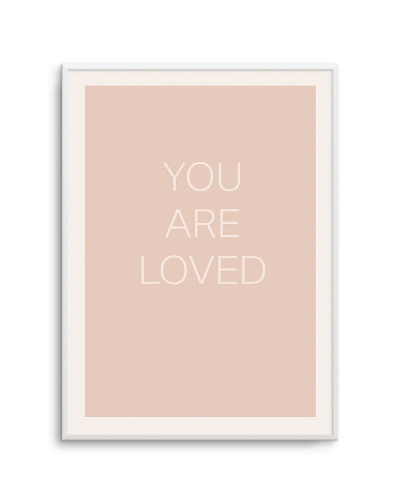 You Are Loved - Olive et Oriel | Shop Art Prints & Posters Online