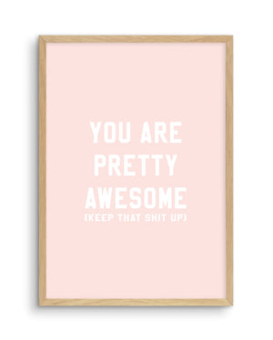 You Are Pretty Awesome - Olive et Oriel | Shop Art Prints & Posters Online