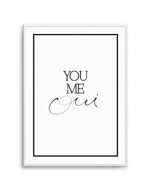 You, Me, Oui - Hand scripted - Olive et Oriel | Shop Art Prints & Posters Online