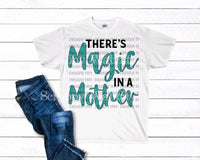 "T-Shirt ""There's Magic In A Mother"""