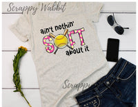 "T-Shirt ""Ain't Nothin Soft About It"""