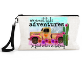 "Makeup/Accessory Bag ""We Must Take Adventures"""