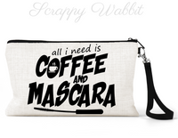 "Makeup/Accessory Bag ""All I Need Is Coffee and Mascara"""