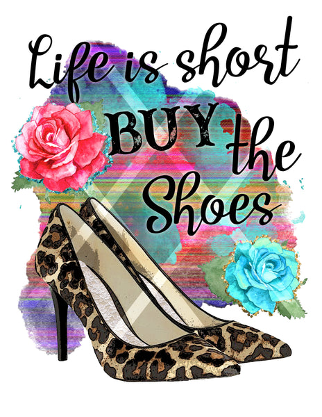 "Transfer ""Life Is Short Buy The Shoes"""