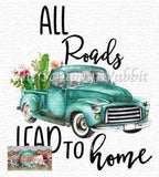 "T-Shirt ""All Roads Lead Home"""