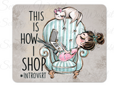 "Mousepad ""This is How I Shop"""